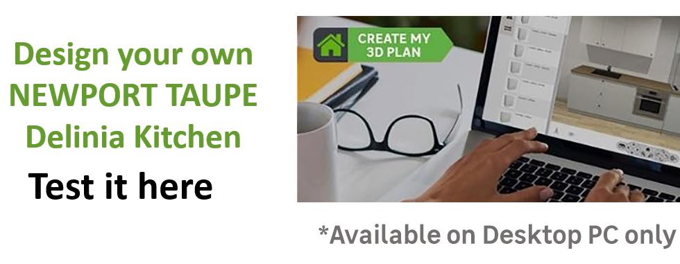 Create or Design your own Delinia Newport Taupe Designer Kitchen