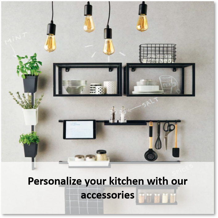 Personalize your kitchen with our range of accessories