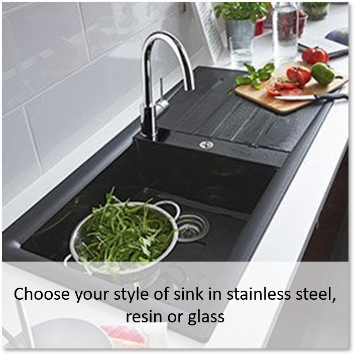 Choose your style of sink in stainless steel, resin or glass.