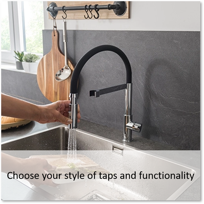Choose your style of taps & functionality